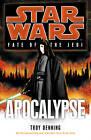Star Wars: Fate of the Jedi: Apocalypse by Troy Denning (Hardback, 2011)