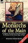 The Monarchs of the Main: A Classic Account of the Buccaneers & Pirates of the Great Age of Sail by Walter Thornbury (Paperback / softback, 2012)
