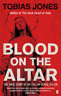 Blood on the Altar: In Search of a Serial Killer by Tobias Jones (Paperback, 2013)