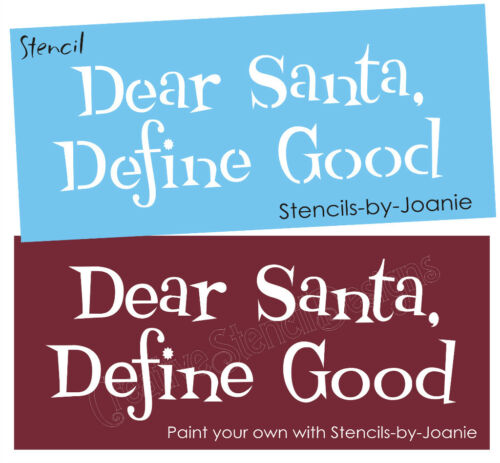 STENCIL Dear Santa Define Good Whimsey Font Holiday Country Christmas Prim Sign