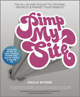 Pimp My Site: The DIY Guide to SEO, Search Marketing, Social Media and Online PR by Paula Wynne (Paperback, 2011)