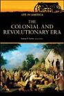 The Colonial and Revolutionary Era: Life in America by Facts On File Inc (Paperback, 2010)