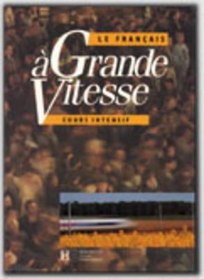 Le Francais a Grande Vitesse: Livre De l'Eleve, Truscott, S, Tauzin, Béatrice, M