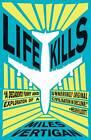 Life Kills by Miles Vertigan (Paperback, 2011)
