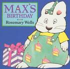 Max's Birthday by Wells Rosemary (Board book, 2000)