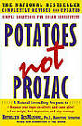 Potatoes Not Prozac: Simple Solutions for Sugar Sensitivity by Kathleen Desmaisons (Paperback, 2008)