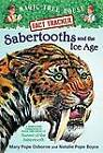 Sabertooths and the Ice Age: A Nonfiction Companion to Sunset of the Sabertooth by Mary Pope Osborne, Natalie Pope Boyce (Paperback, 2005)