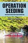 Operation Seeding: Rain Rain Go Away Come Again Another Day by Micheal Andrisano (Paperback / softback, 2012)