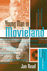 Young Man in Movieland by Jan Read (Hardback, 2003)