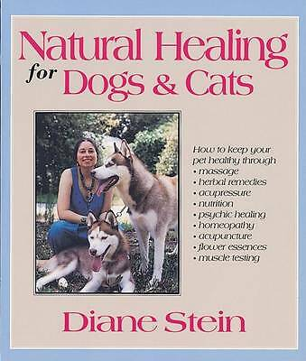 Natural Healing for Dogs and Cats by Stein, Diane