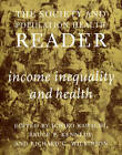 The Society and Population Health Reader: Vol. 1: Income, Inequality and Health by Ichiro Kawachi (Paperback, 1999)
