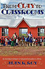 From Clay To Classrooms: An Architect's Dream to Advance Education in Africa by Alan R. Roy (Paperback, 2011)