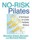 No-risk Pilates: 8 Techniques for a Safe Full-body Workout by Blandine Calais-Germain, Bertrand Raison (Paperback, 2012)