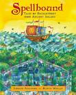 Spellbound: Tales of Enchantment from Ancient Ireland by Siobhan Parkinson (Hardback, 2012)
