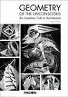 Geometry of the Unconscious: An Uncertain Truth In Architecture by Jyanzi Kong (Hardback, 2011)