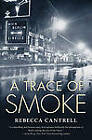 A Trace of Smoke by Rebecca Cantrell (Paperback, 2010)