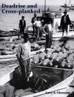Deadrise and Cross-Planked by Larry S. Chowning (Paperback, 2010)