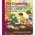 The Cryptoclub: Using Mathematics to Make and Break Secret Codes by Janet Beissinger, Vera Pless (Paperback, 2006)