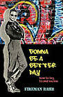 Gonna Be a Better Day: How to Try to End Racism by Fireman Bahb (Paperback, 2010)
