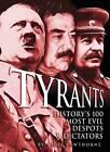 Tyrants: History's 100 Most Evil Despots & Dictators by Nigel Cawthorne (Hardback, 2012)
