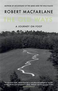 The-Old-Ways-A-Journey-on-Foot-Macfarlane-Robert-Used-Good-Book