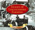 Images of Lincolnshire Farming by Alan Stennett (Paperback, 2011)