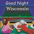 Good Night Wisconsin by Mark Jasper, Adam Gamble (Board book, 2012)