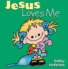 Jesus Loves Me by Debby Anderson (Hardback, 1998)