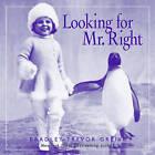 Looking for Mr Right by Bradley Trevor Greive (Hardback, 2002)