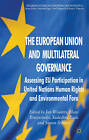 The European Union and Multilateral Governance: Assessing Eu Participation in United Nations Human Rights and Environmental Fora by Hans Bruyninckx, Sudeshna Basu (Hardback, 2012)