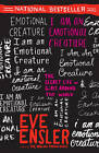 I am an Emotional Creature: The Secret Life of Girls Around the World by Eve Ensler (Paperback, 2013)