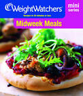 Weight Watchers Mini Series: Midweek Meals: Recipes in 45 Minutes or Less by Weight Watchers (Paperback, 2012)