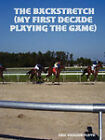 The Backstretch (My First Decade Playing the Game) by Eric Vaughn Floyd (Paperback / softback, 2007)
