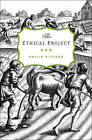 The Ethical Project by Philip Kitcher (Hardback, 2011)
