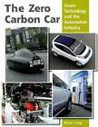 The Zero Carbon Car: Green Technology and the Automotive Industry by Brian Long (Hardback, 2013)