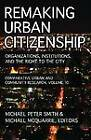 Remaking Urban Citizenship: Organizations, Institutions, and the Right to the City by Transaction Publishers (Paperback, 2012)