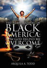 The Brain Washing of Black America: How God Helped Me Overcome by Arquila A Todd (Paperback / softback, 2011)
