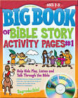 Big Book of Bible Story Activity Pages #1: Help Kids Play, Listen and Talk Through the Bible by Gospel Light (Mixed media product, 2009)