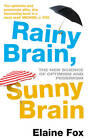 Rainy Brain, Sunny Brain: The New Science of Optimism and Pessimism by Elaine Fox (Paperback, 2012)