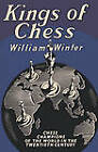 Kings of Chess Chess Championships of the Twentieth Century by William Winter (Paperback / softback, 2009)