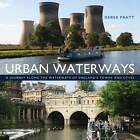 Urban Waterways: A Window on to the Waterways of England's Towns and Cities by Derek Pratt (Hardback, 2012)