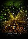Shoebox Train Wreck by John Mantooth (Paperback, 2012)