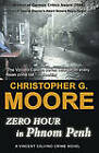 Zero Hour in Phnom Penh by Christopher G Moore (Paperback / softback, 2011)