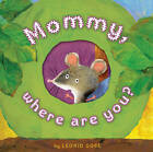 Mommy, Where Are You? by Leonid Gore (Other book format, 2009)