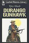 Hatch, Tyler, Durango Gunhawk (Linford Western), Very Good Book