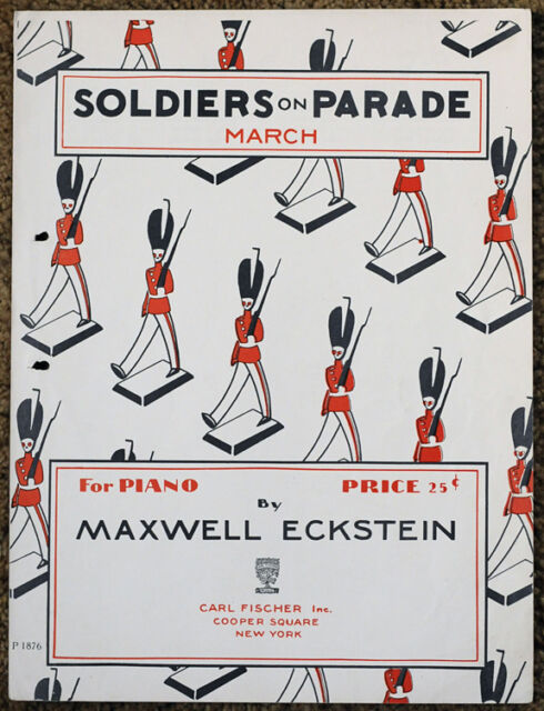 SOLDIERS ON PARADE MARCH For Piano 1930 MAXWELL ECKSTEIN