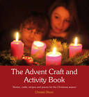 The Advent Craft and Activity Book: Stories, Crafts, Recipes and Poems for the Christmas Season by Christel Dhom (Paperback, 2012)