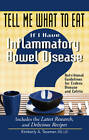 Tell Me What to Eat If I Have Inflammatory Bowel Disease: Nutritional Guidelines for Crohn's Disease and Colitis by Kimberly A. Tessmer (Paperback, 2012)