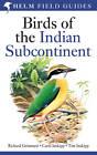 Birds of the Indian Subcontinent: India, Pakistan, Sri Lanka, Nepal, Bhutan, Bangladesh and the Maldives by Tim Inskipp, Richard Grimmett, Carol Inskipp (Paperback, 2012)