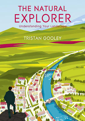 """AS NEW"" The Natural Explorer: Understanding Your Landscape, Gooley, Tristan, Bo"
